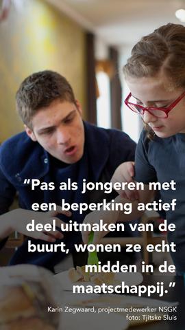 Pas als jongeren met een beperking actief deel uitmaken van de buurt, wonen ze echt midden in de maatschappij.