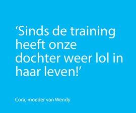 'Sinds de training heeft onze dochter weer lol in haar leven!', zegt de moeder van Wendy