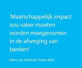 Maatschappelijk impact zou vaker moeten worden meegenomen in de afweging van banken